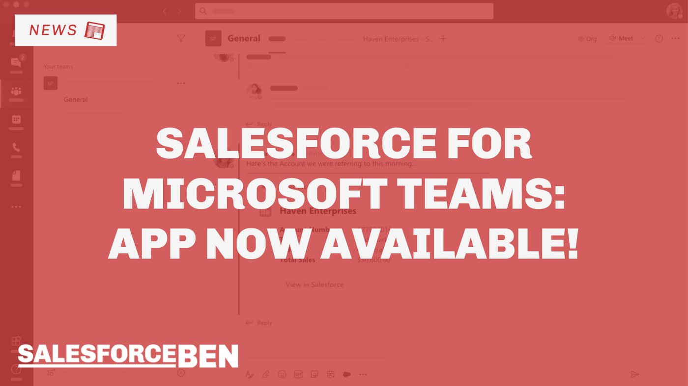 Salesforce for Microsoft Teams – App Now Available!