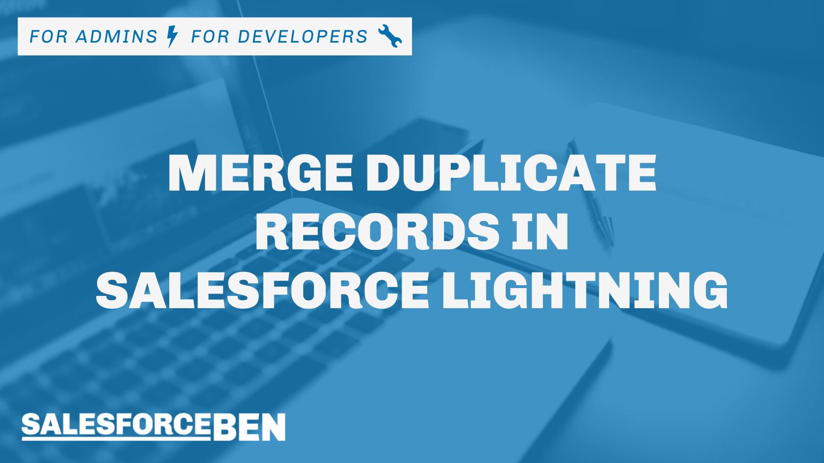 Merge Duplicate Records in Salesforce Lightning
