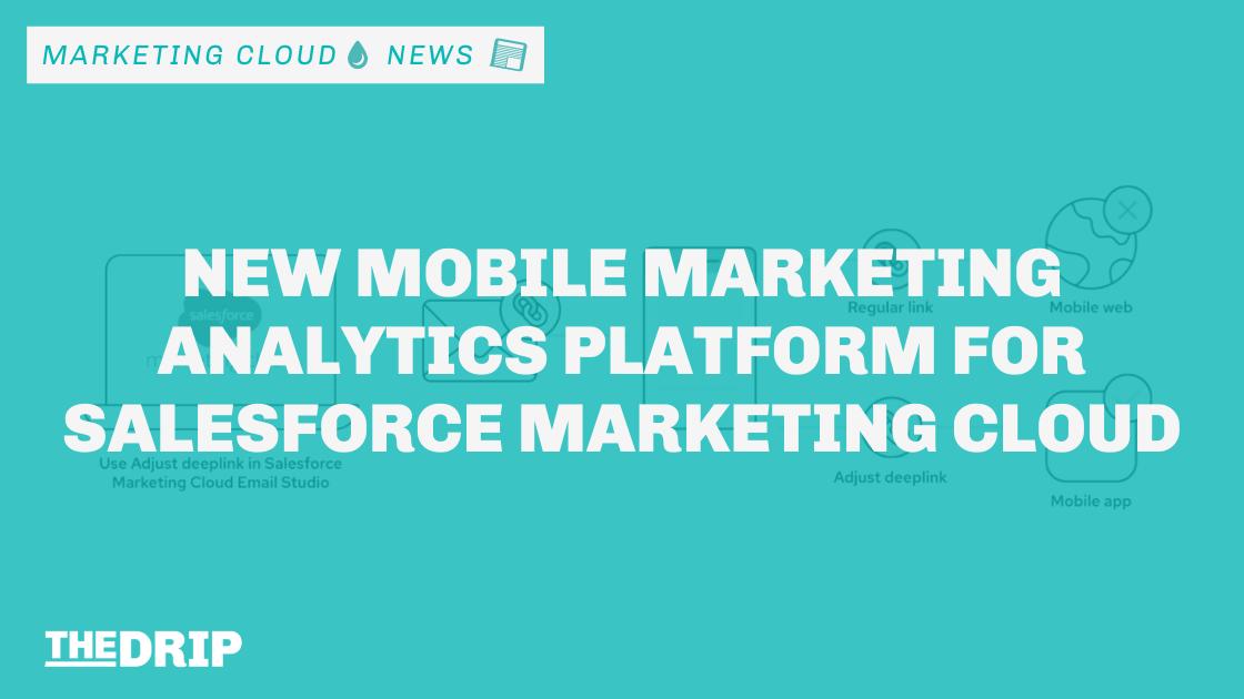 New Mobile Marketing Analytics Platform for Salesforce Marketing Cloud