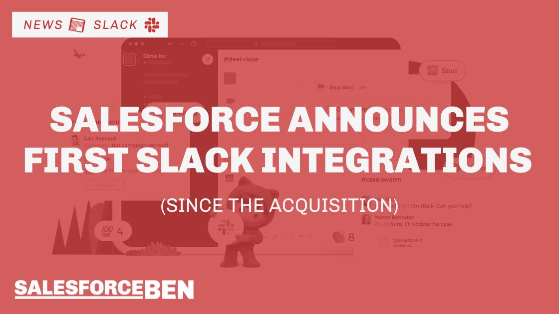 Breaking News: Salesforce Announces First Slack Integrations