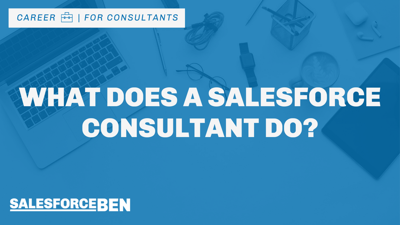 What Does a Salesforce Consultant Do?