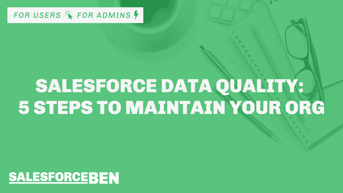 Salesforce Data Quality: 5 Steps to Maintain Your Org