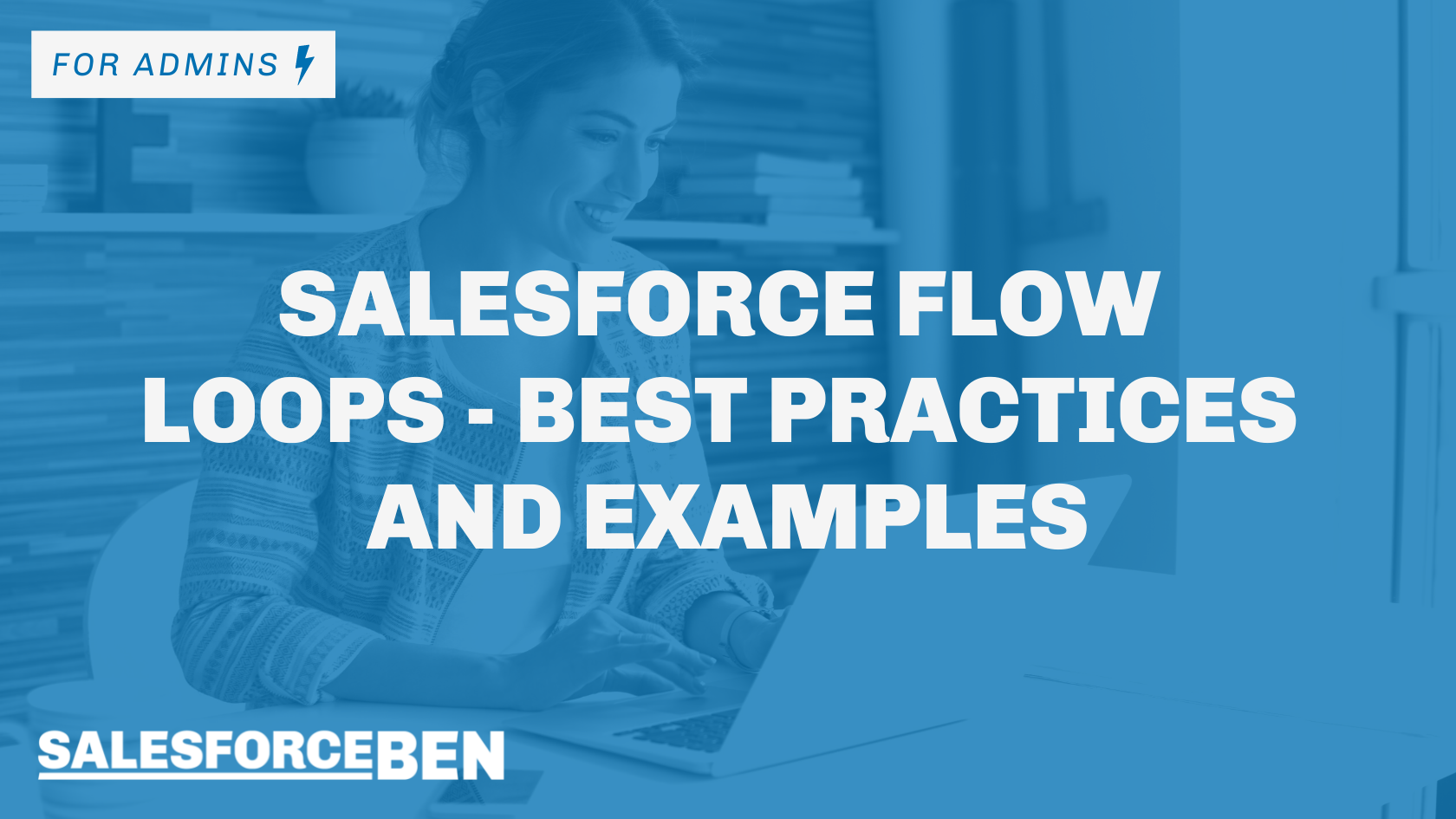 Salesforce Flow Loops – Best Practices and Examples