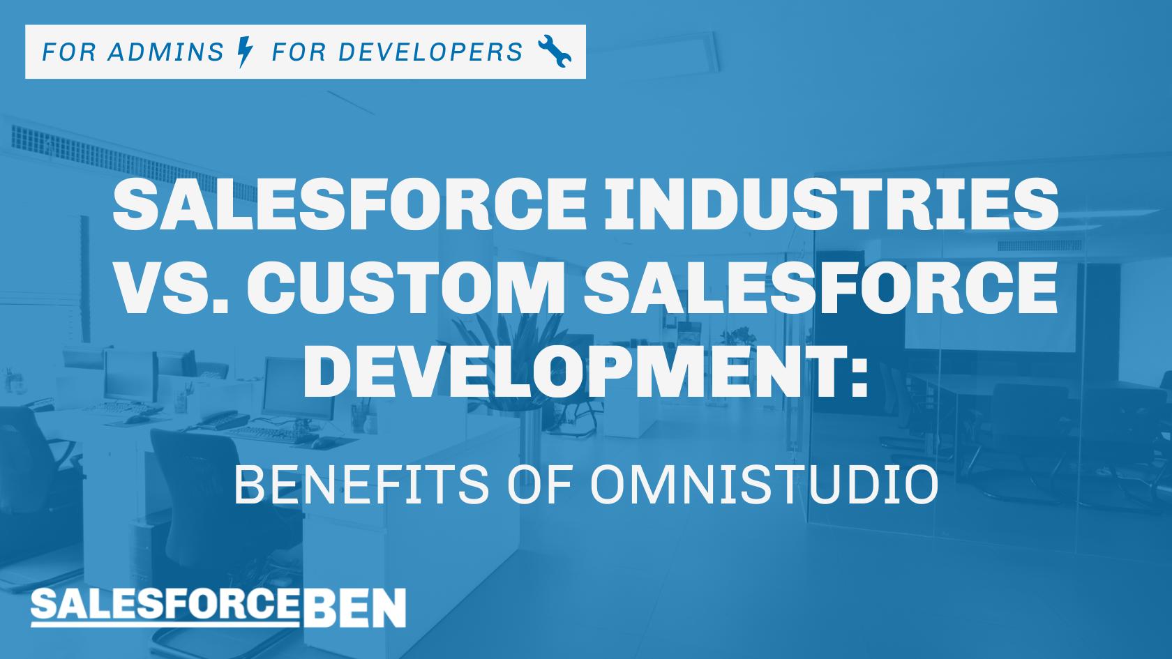 Salesforce Industries vs. Custom Salesforce Development: Benefits of OmniStudio