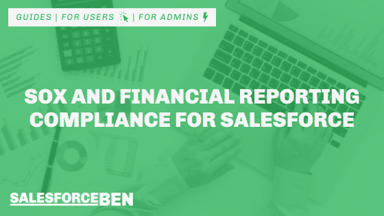 SOX and Financial Reporting Compliance for Salesforce