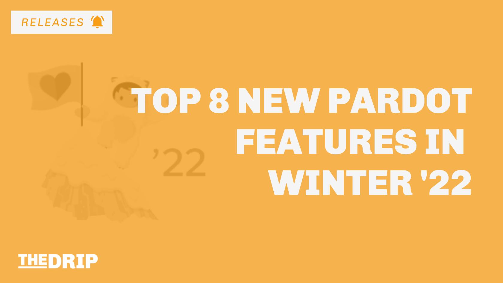 Salesforce Winter '22 Release – Top 8 New Pardot Features