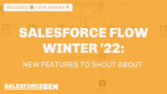 8 New Salesforce Flow Features to Shout About in Winter '22