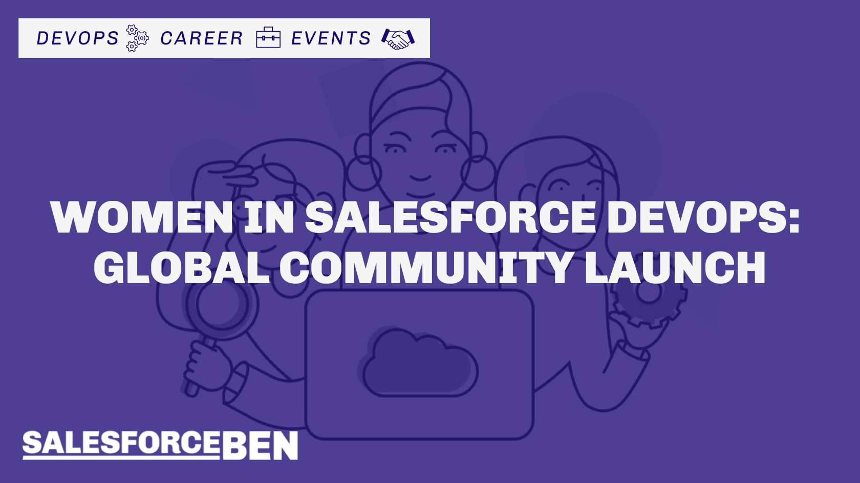Women in Salesforce DevOps – Global Community Launch