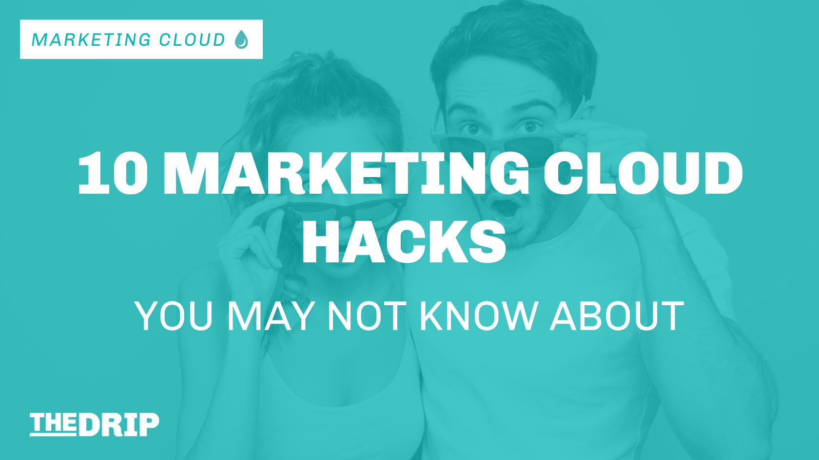 10 Marketing Cloud Hacks You May Not Know About
