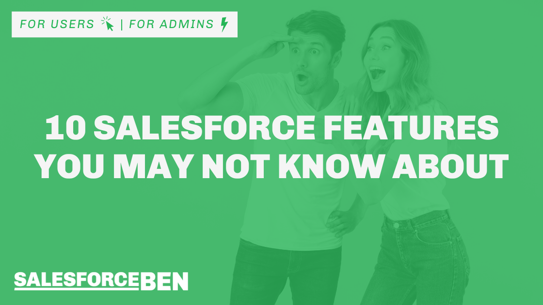 10 Salesforce Features You May Not Know About