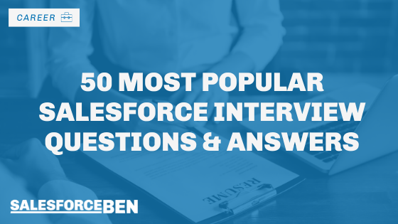 50 Most Popular Salesforce Interview Questions & Answers