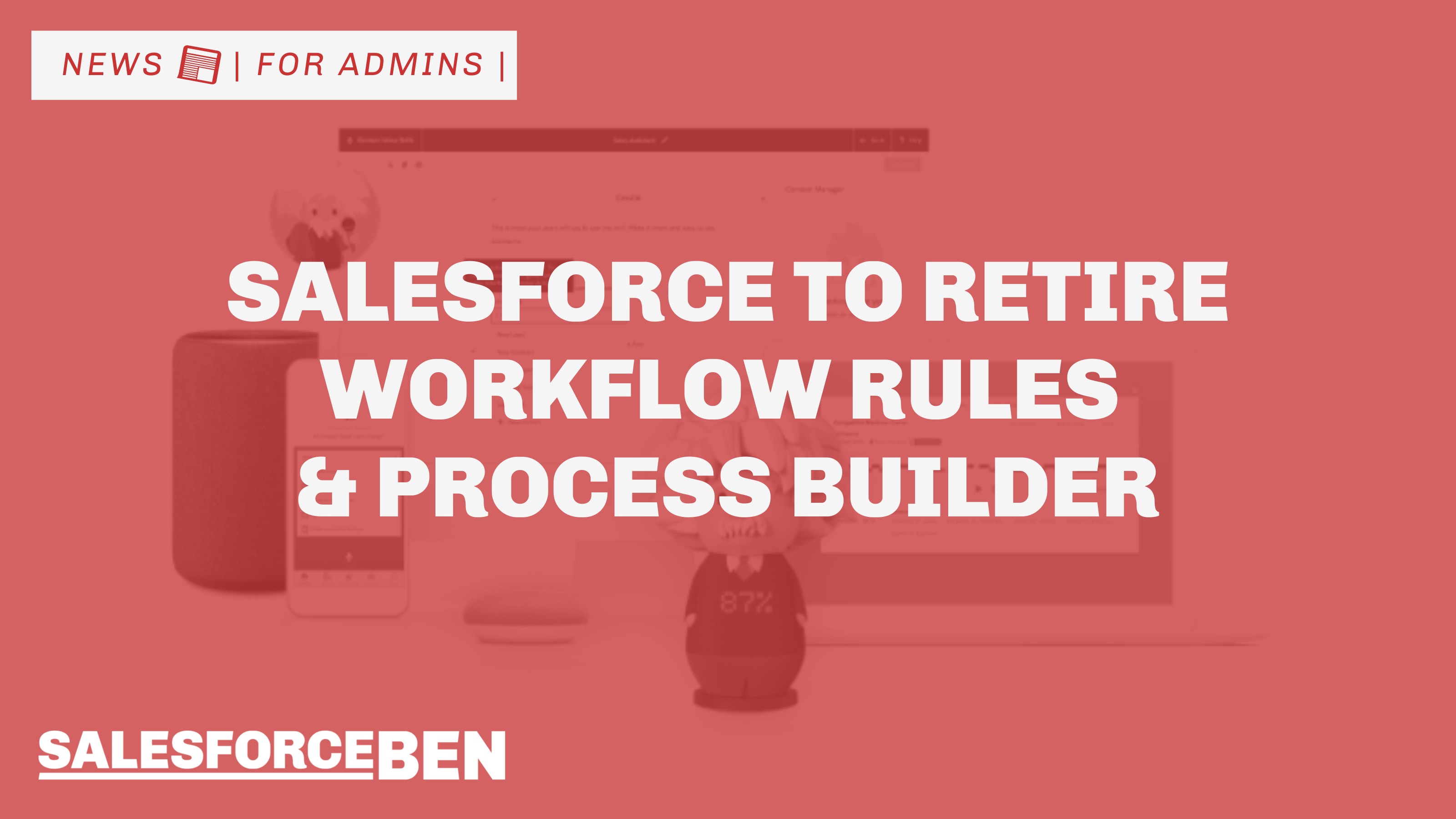 Salesforce to Retire Workflow Rules and Process Builder
