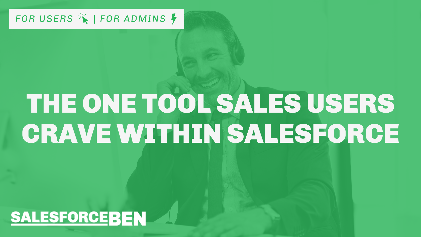 The One Tool Sales Users Crave Within Salesforce