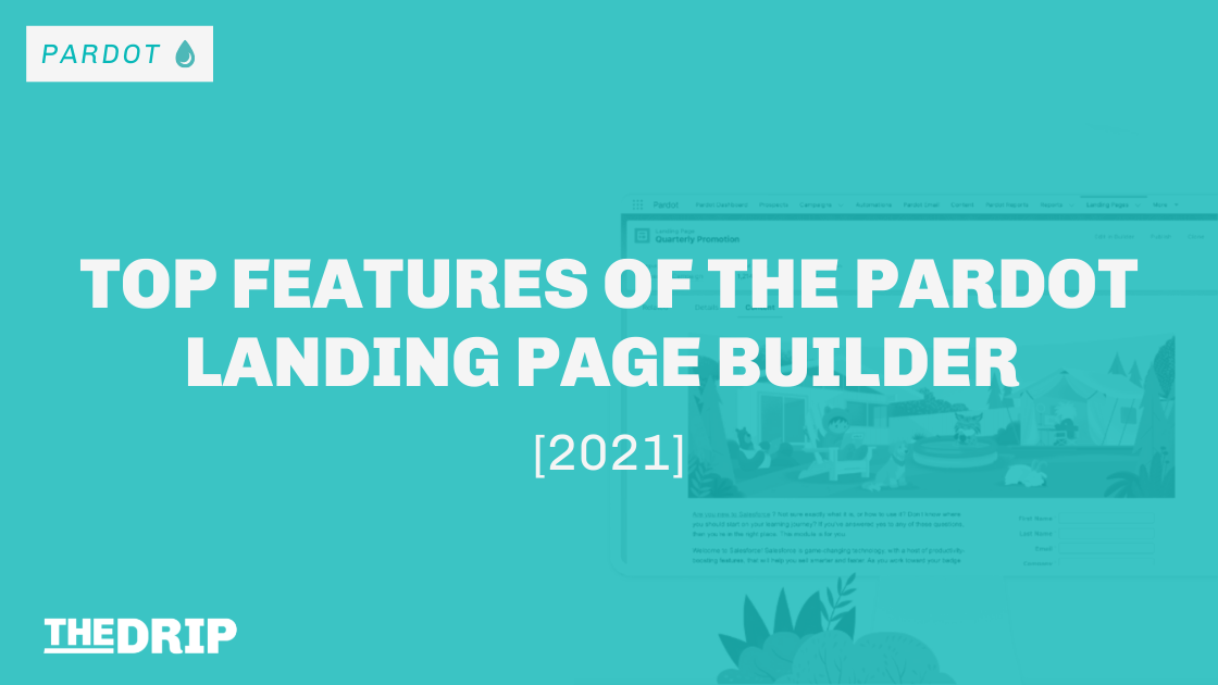 Top Features of the Pardot Landing Page Builder [2021]