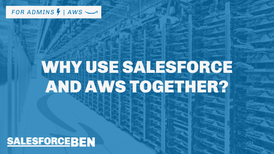 Why Use Salesforce and AWS Together?