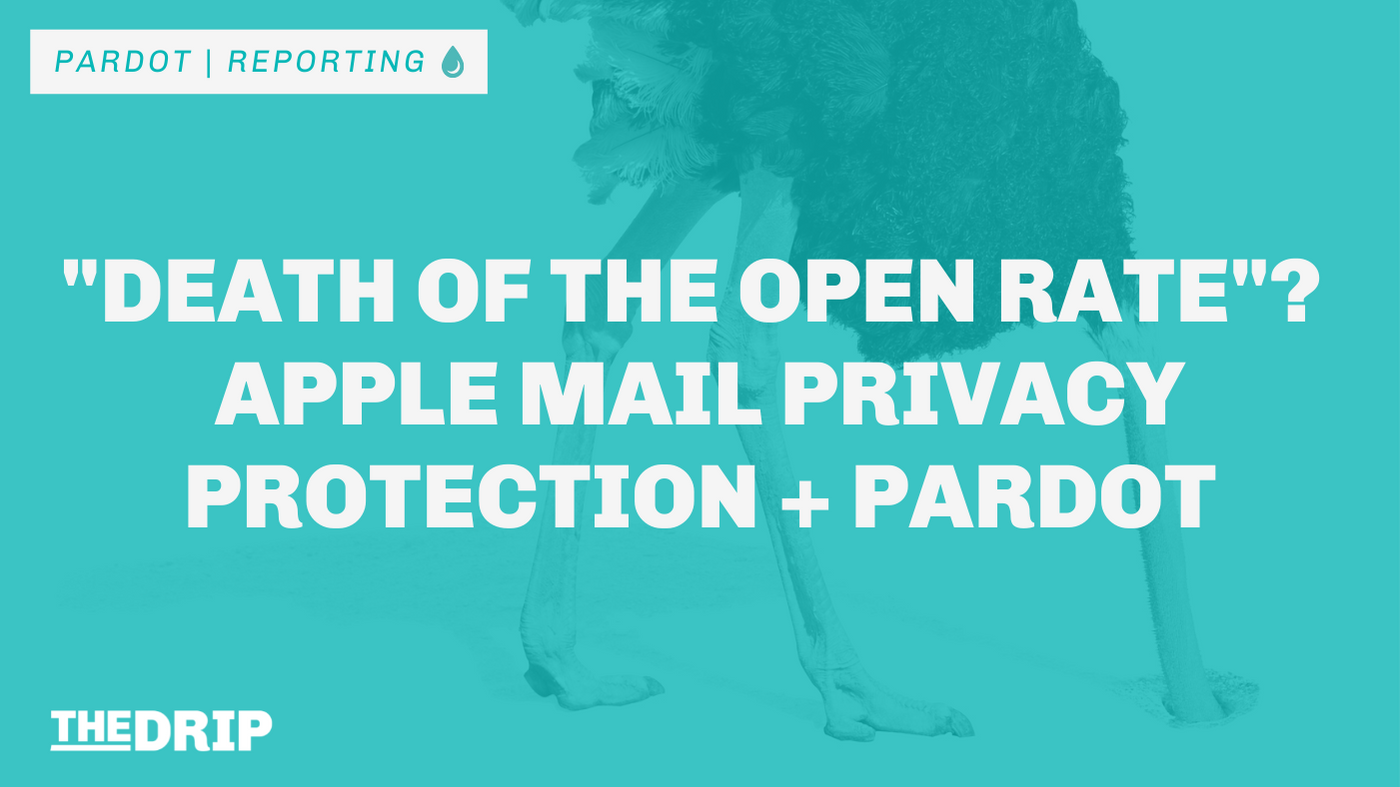 """""""Death of the Open Rate""""? Apple Mail Privacy Protection and Pardot"""