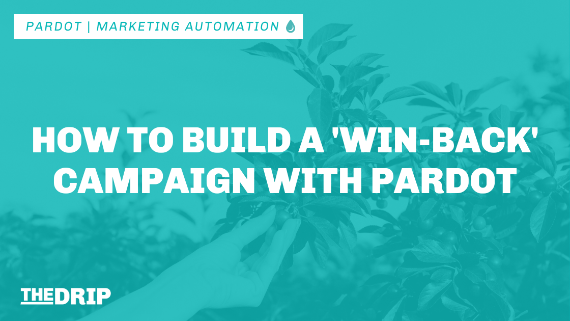 How to Build a 'Win-back' Campaign with Pardot