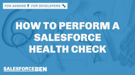 How to Perform a Salesforce Health Check