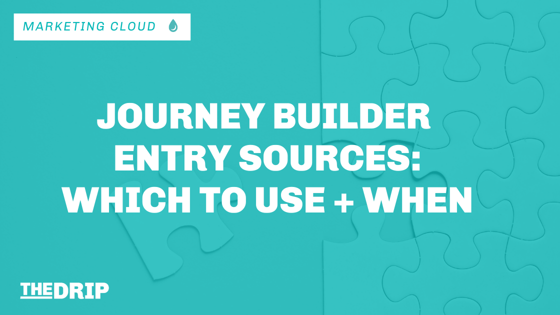 Journey Builder Entry Sources – Which to use, and when