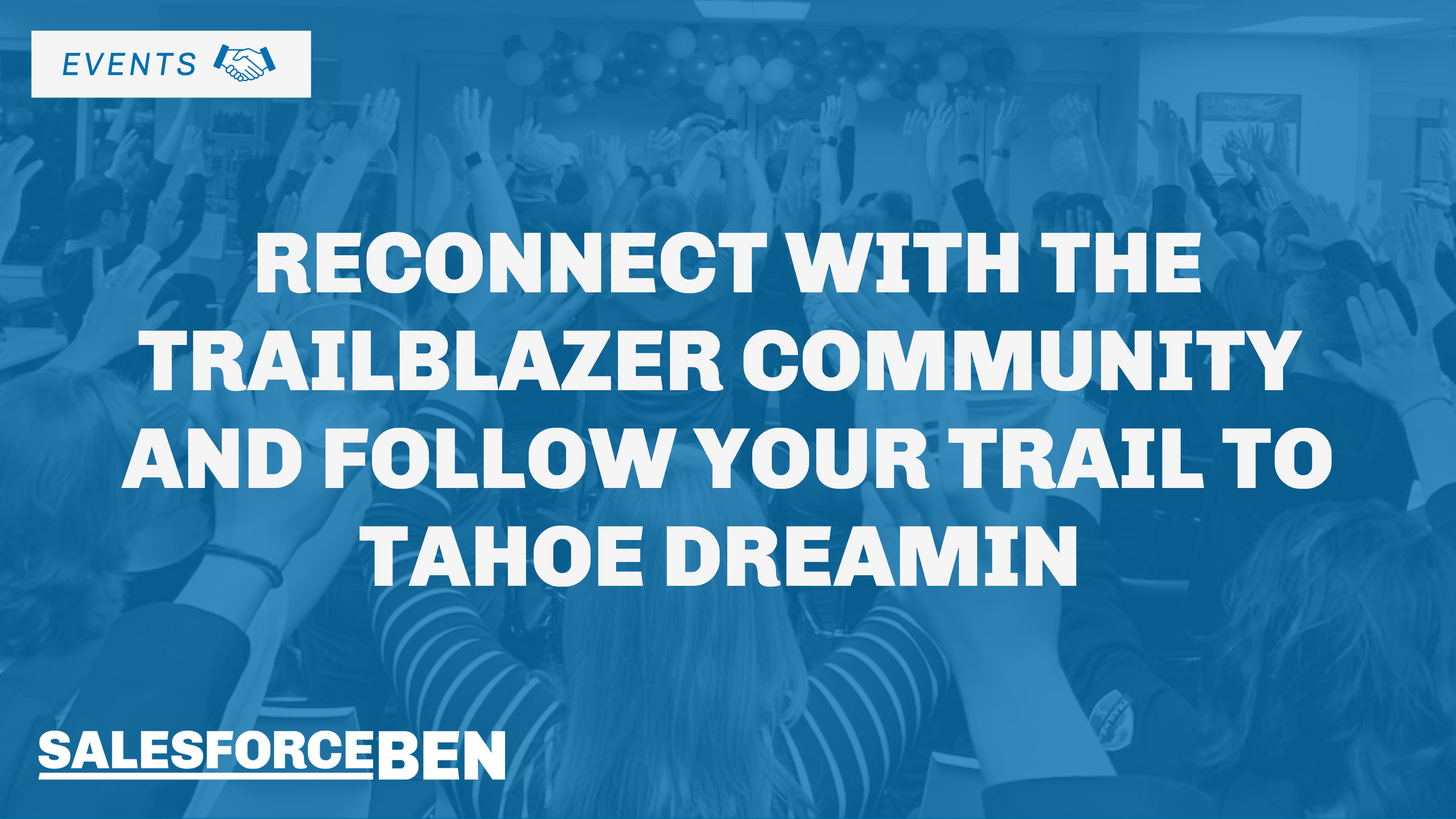 Reconnect with the Trailblazer Community at Tahoe Dreamin