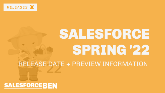 Salesforce Spring '22 Release Date + Preview Information