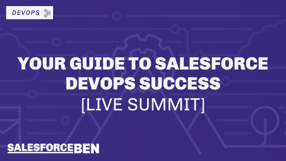 Your Guide To Salesforce DevOps Success [LIVE SUMMIT]