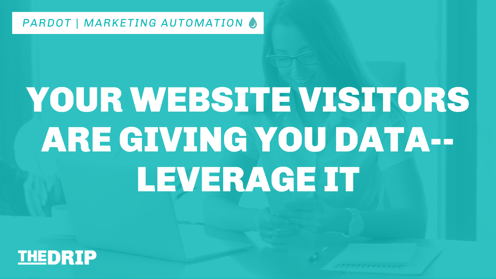 Your Website Visitors Are Giving You Data–Leverage It